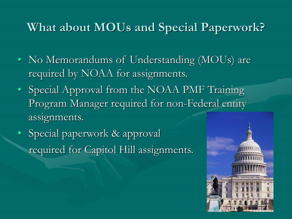 What about MOUs and Special Paperwork?
