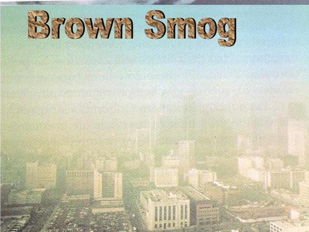 Brown Smog