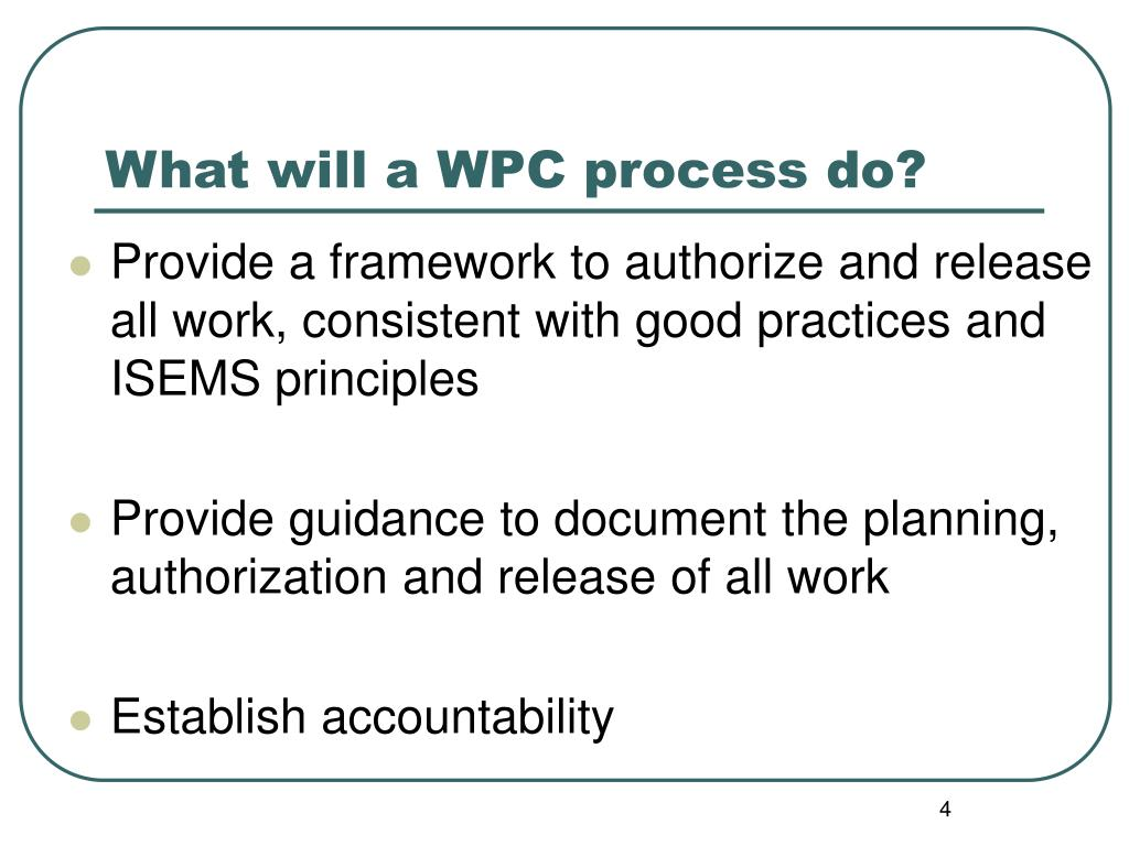 What will a WPC process do?