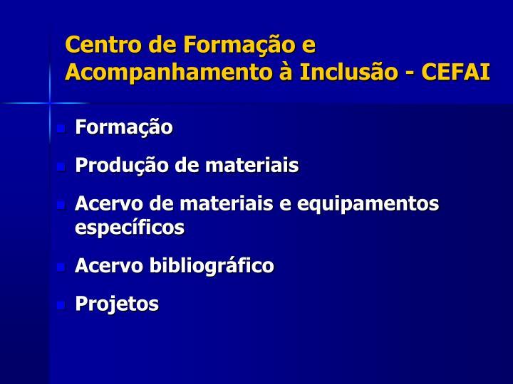 Centro de Formação e Acompanhamento à Inclusão - CEFAI