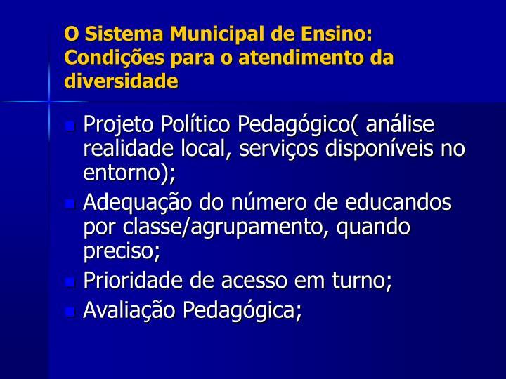 O Sistema Municipal de Ensino: Condições para o atendimento da diversidade