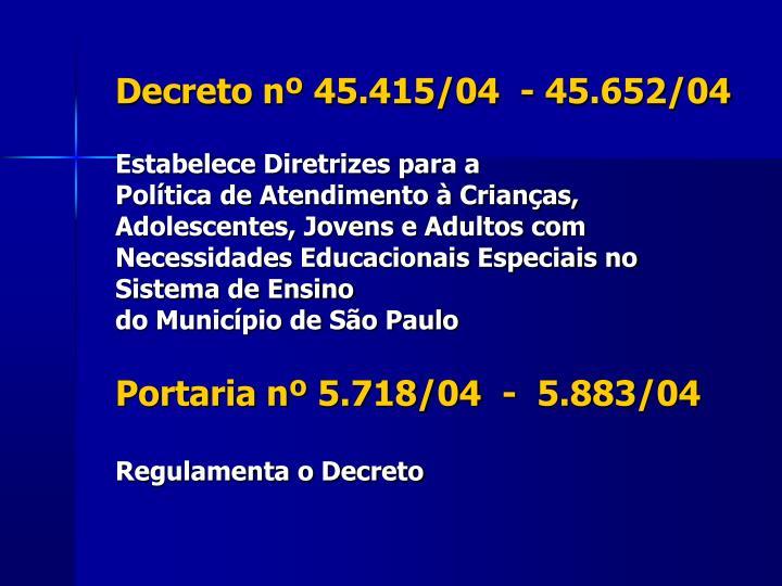 Decreto nº 45.415/04  - 45.652/04