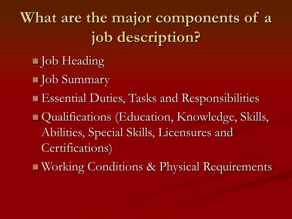What are the major components of a job description?