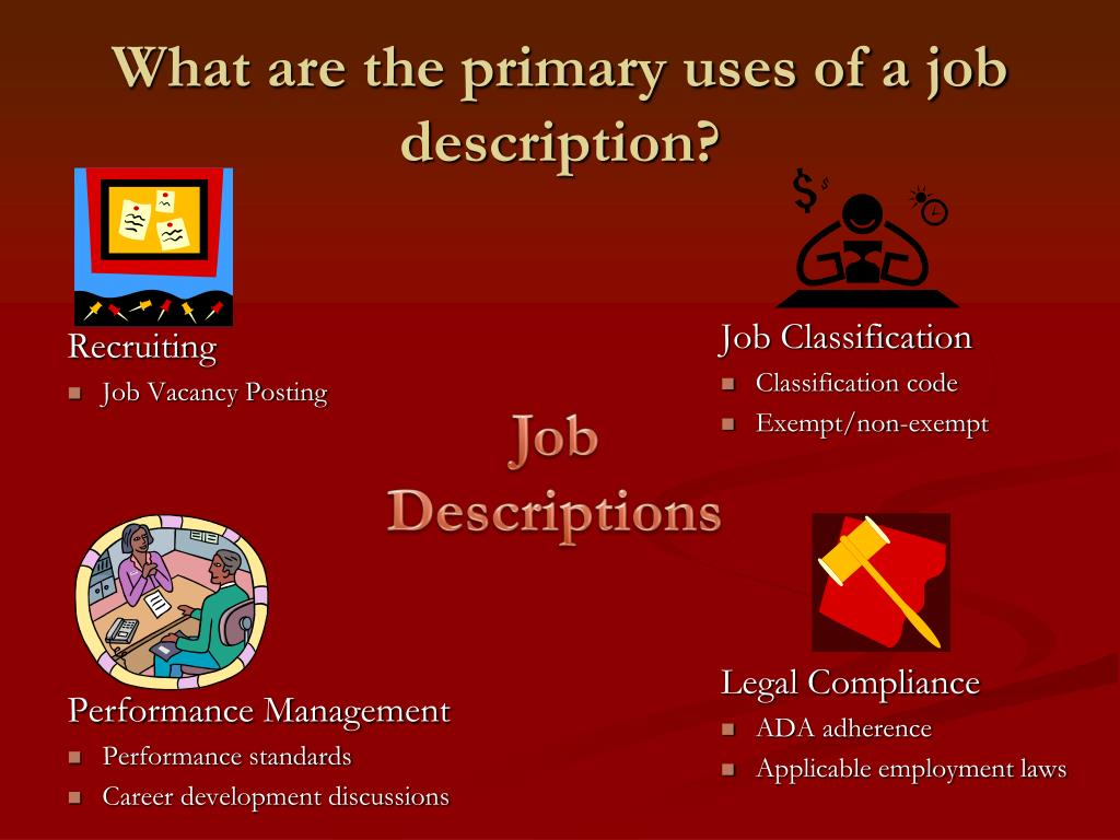 What are the primary uses of a job description?