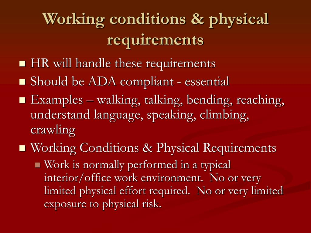 Working conditions & physical requirements