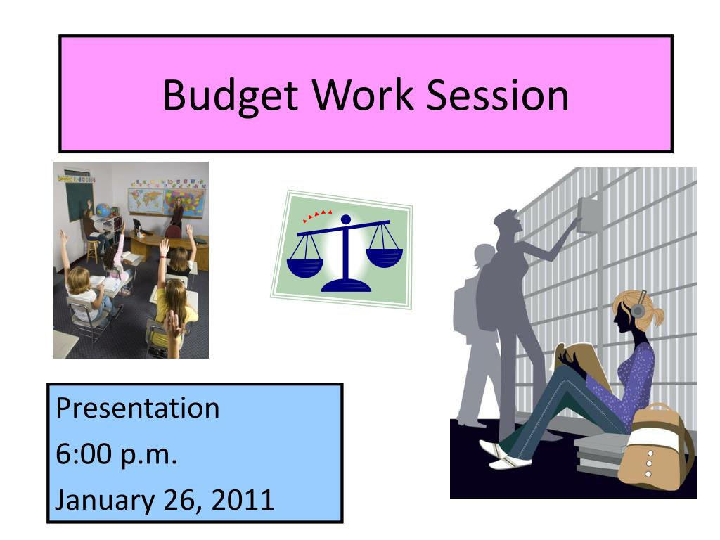Budget Work Session