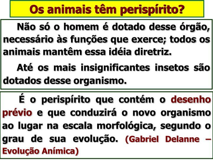 Os animais têm perispírito?