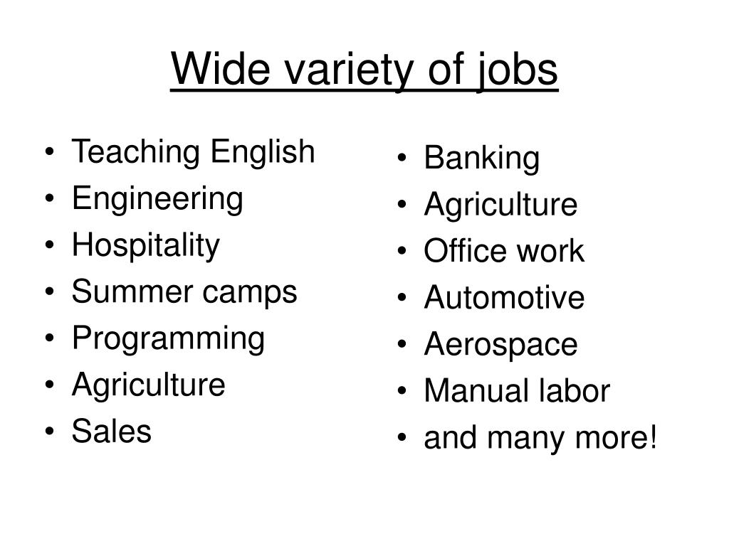 Wide variety of jobs