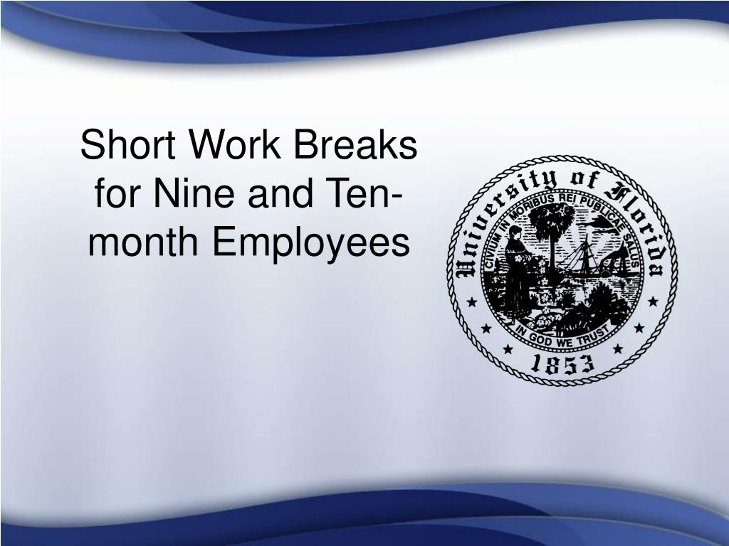 Short Work Breaks for Nine and Ten-month Employees