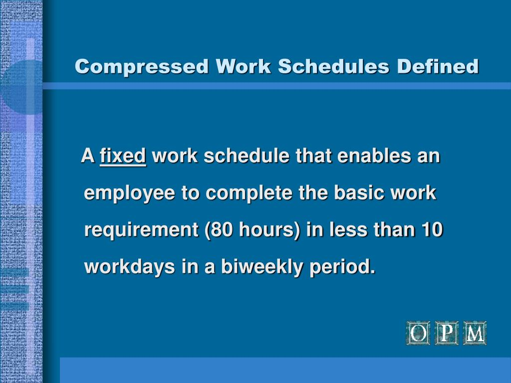 Compressed Work Schedules Defined