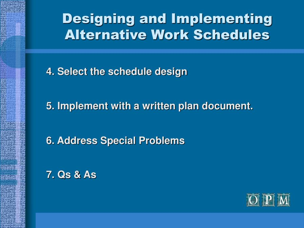 Designing and Implementing Alternative Work Schedules