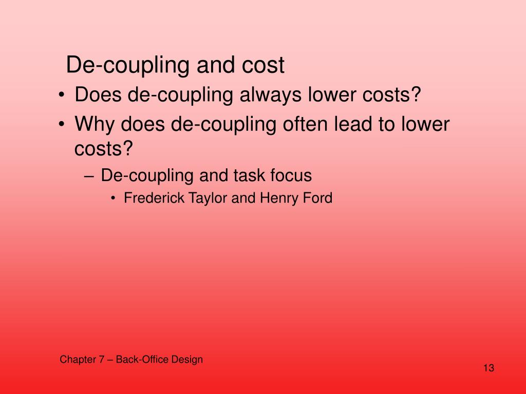 De-coupling and cost