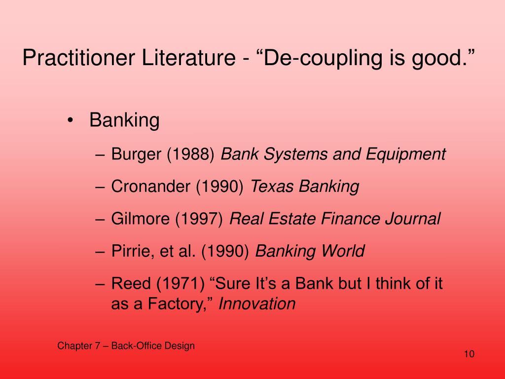 """Practitioner Literature - """"De-coupling is good."""""""