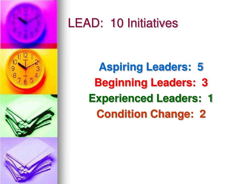LEAD:  10 Initiatives