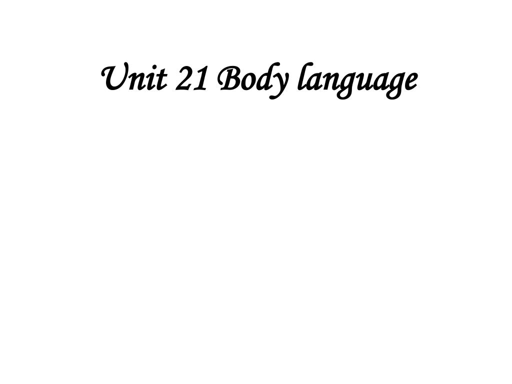 Unit 21 Body language