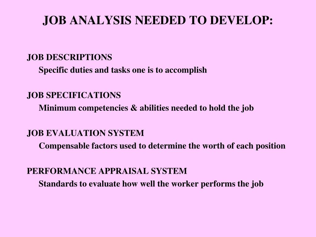 JOB ANALYSIS NEEDED TO DEVELOP: