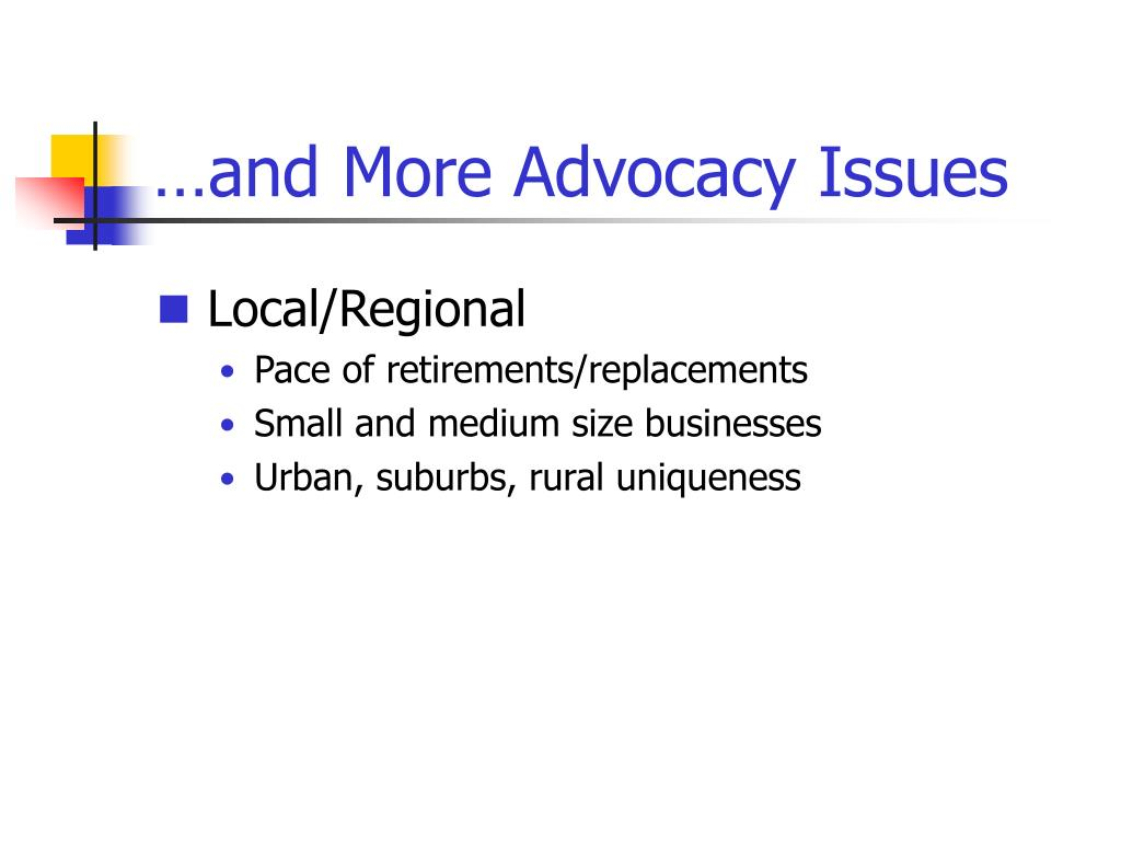 …and More Advocacy Issues