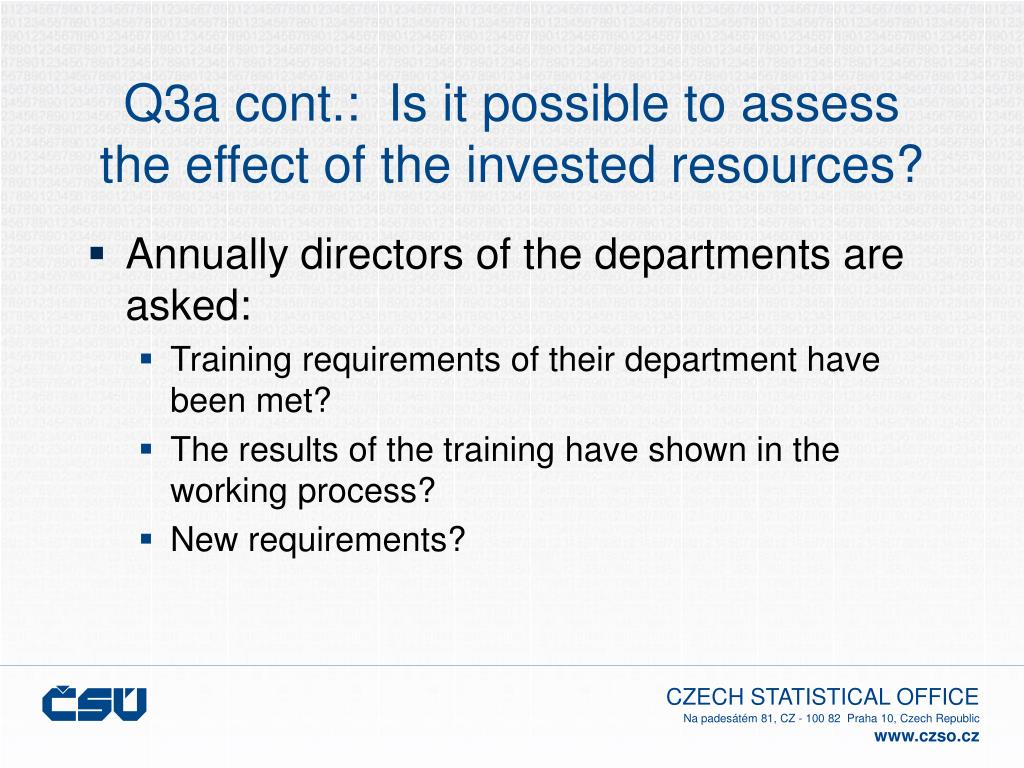 Q3a cont.:  Is it possible to assess the effect of the invested resources?