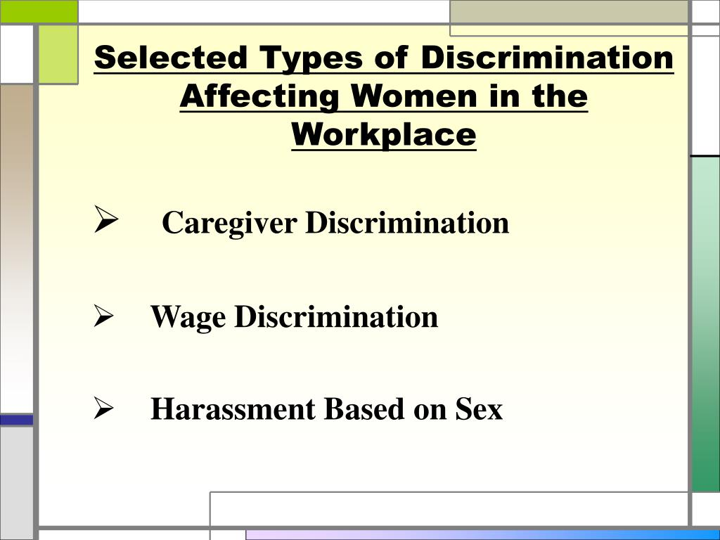 Selected Types of Discrimination Affecting Women in the Workplace