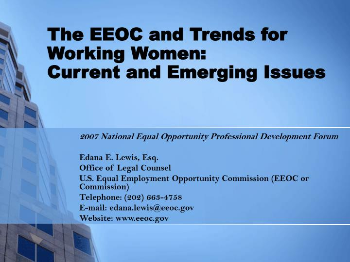 The eeoc and trends for working women current and emerging issues