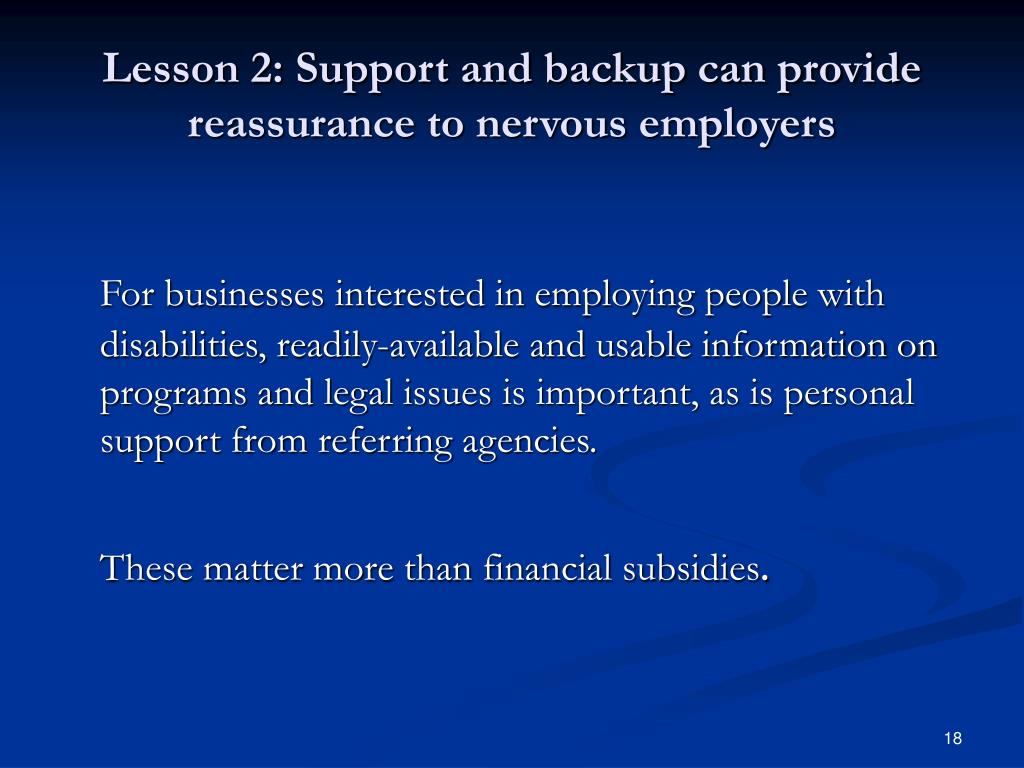 Lesson 2: Support and backup can provide reassurance to nervous employers