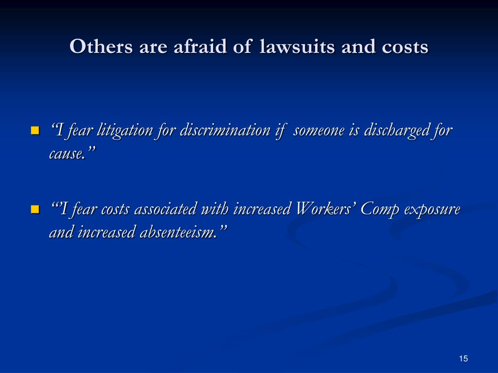 Others are afraid of lawsuits and costs
