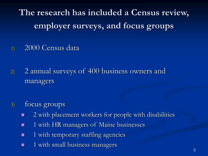 The research has included a census review employer surveys and focus groups