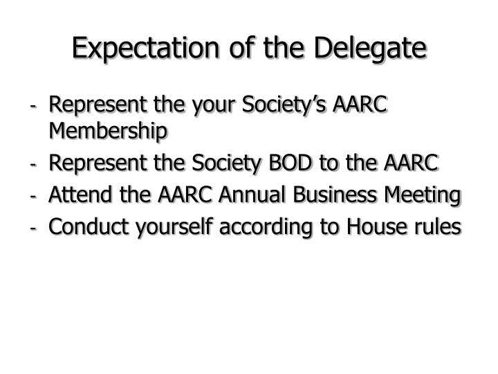 Expectation of the Delegate