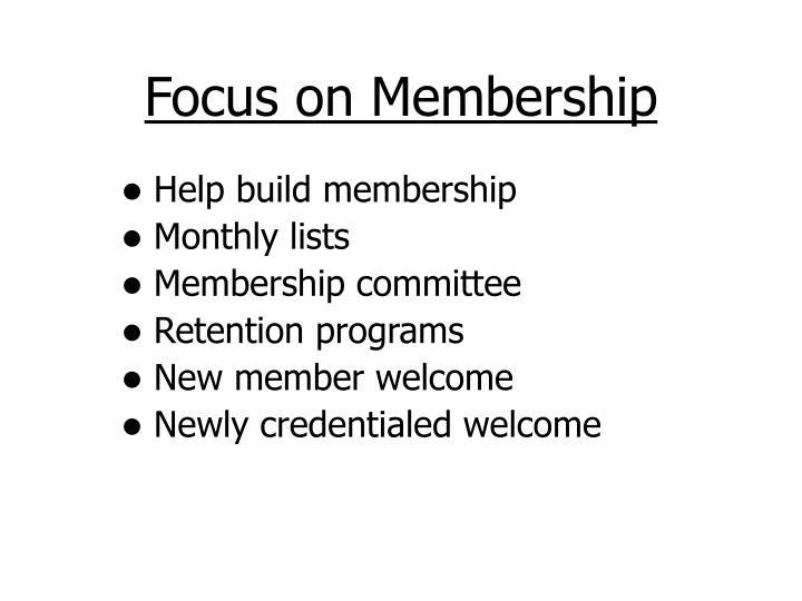 Focus on Membership