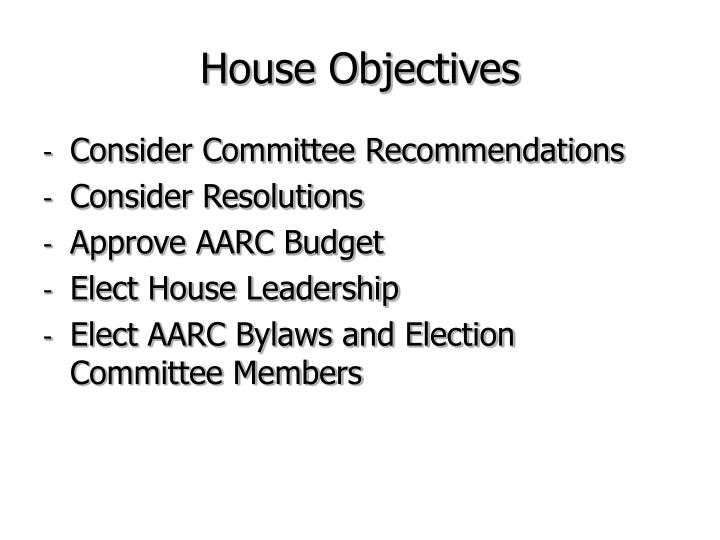 House Objectives