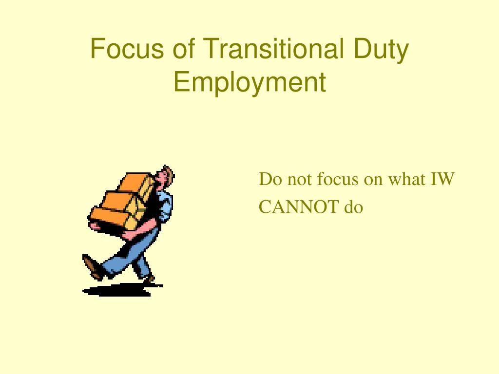 Focus of Transitional Duty Employment