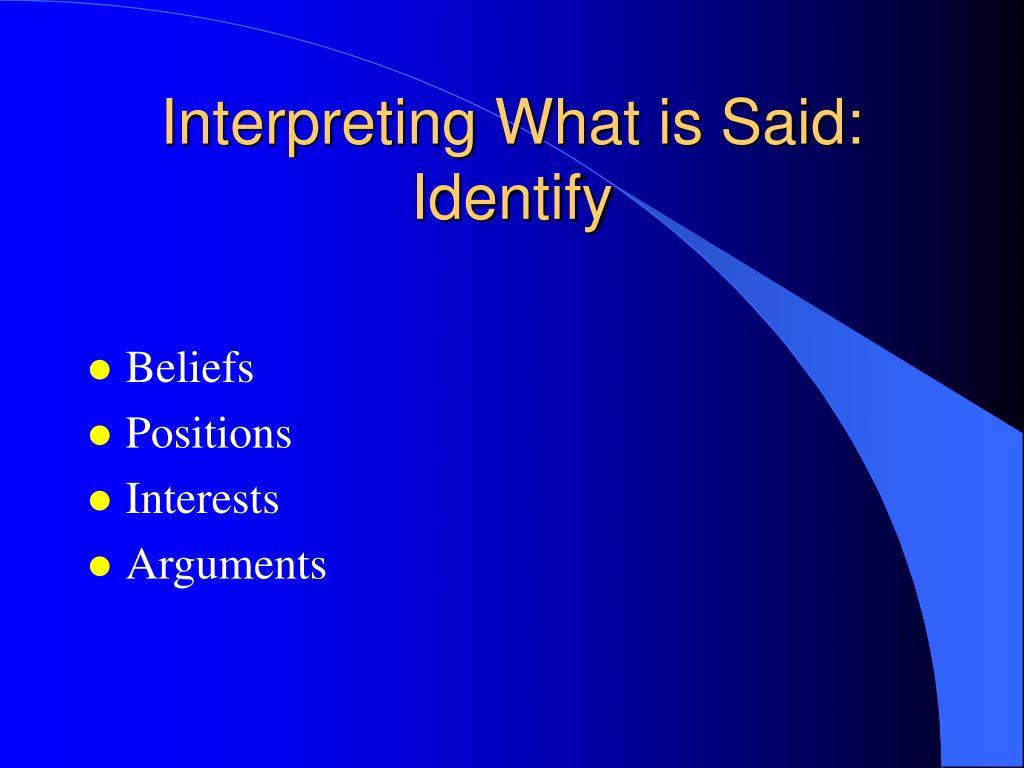 Interpreting What is Said: Identify
