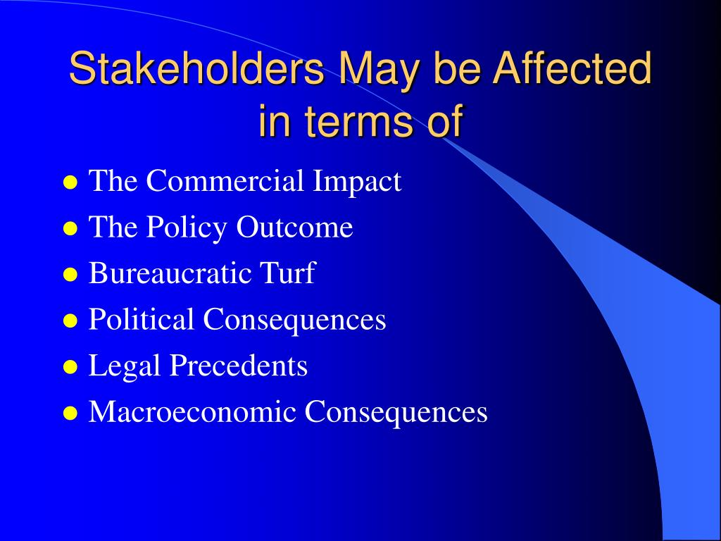 Stakeholders May be Affected in terms of