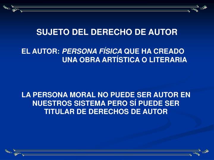 SUJETO DEL DERECHO DE AUTOR