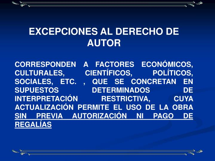 EXCEPCIONES AL DERECHO DE AUTOR