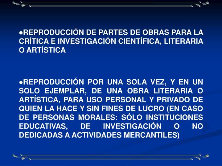 REPRODUCCIÓN DE PARTES DE OBRAS PARA LA CRÍTICA E INVESTIGACIÓN CIENTÍFICA, LITERARIA O ARTÍSTICA