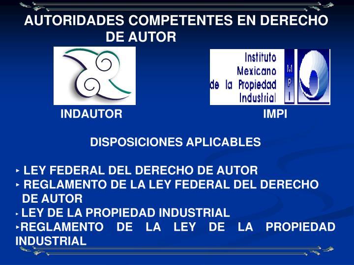 AUTORIDADES COMPETENTES EN DERECHO DE AUTOR