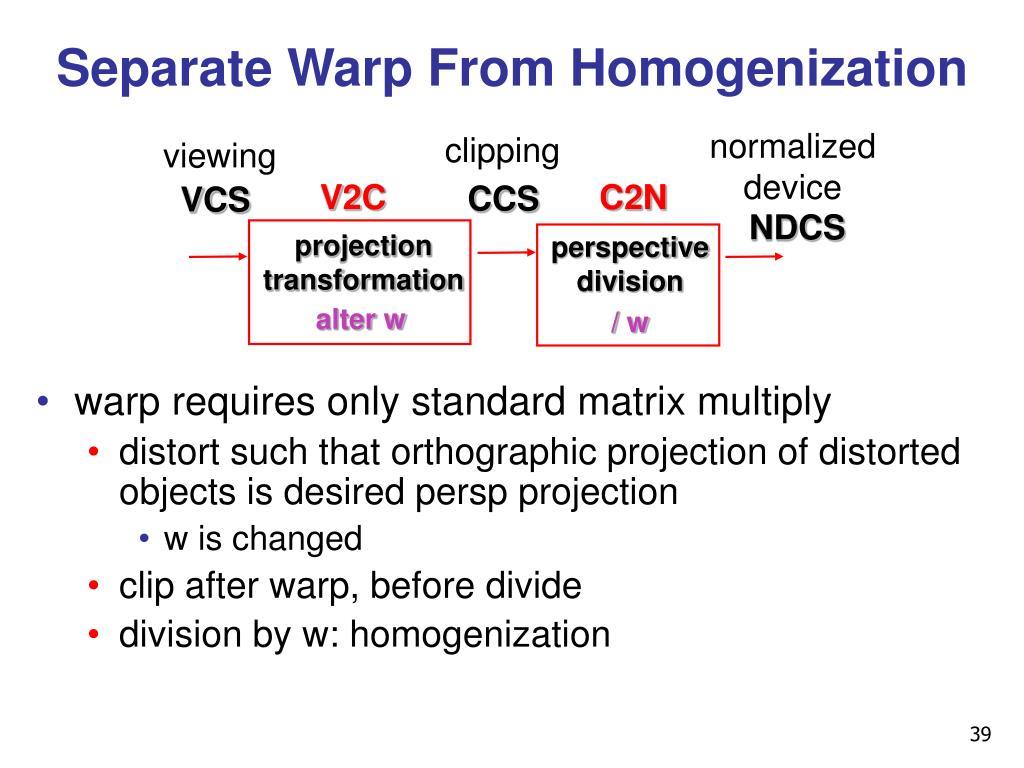 Separate Warp From Homogenization