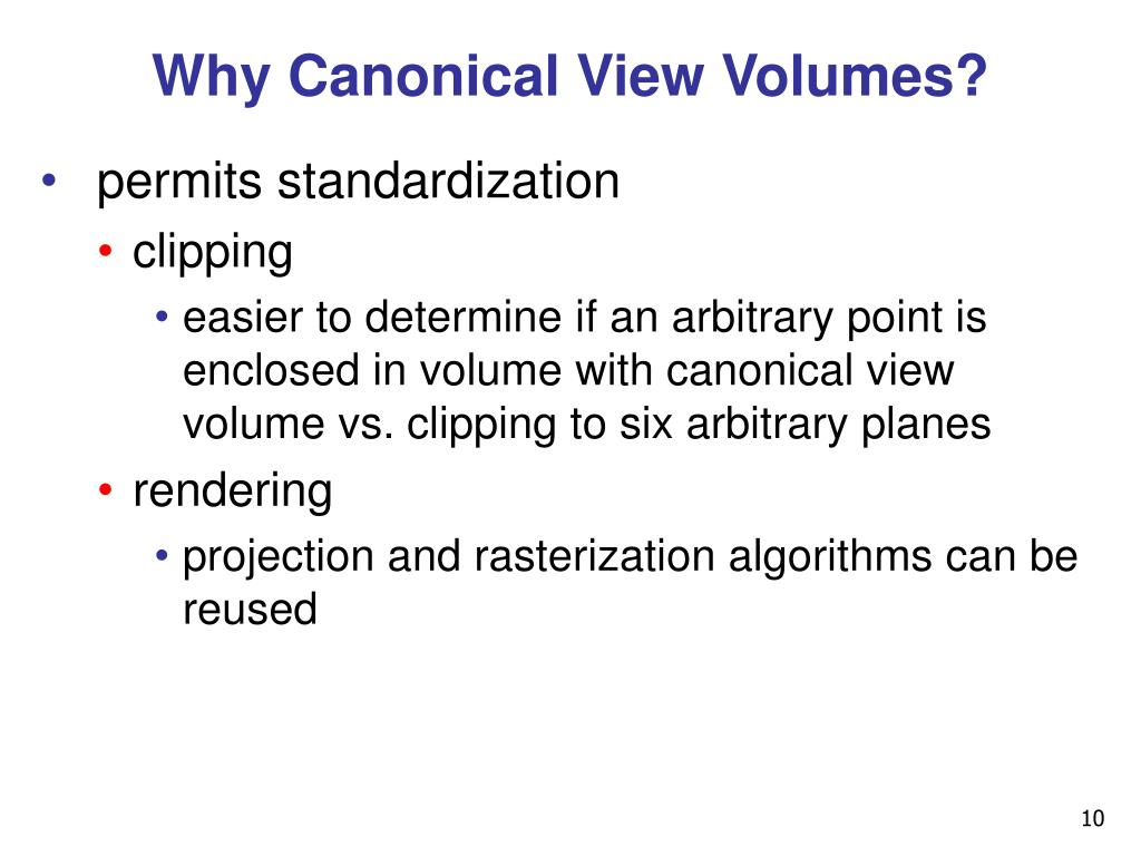 Why Canonical View Volumes?