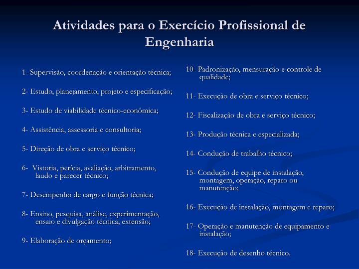 1- Supervisão, coordenação e orientação técnica;