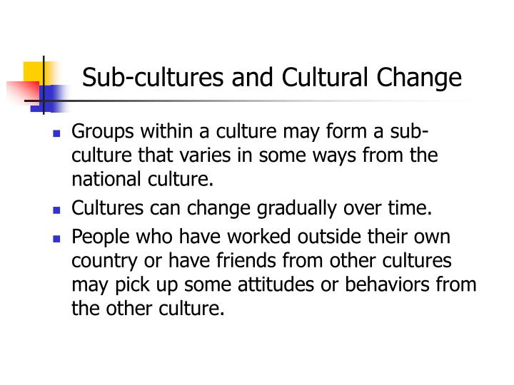 Sub-cultures and Cultural Change