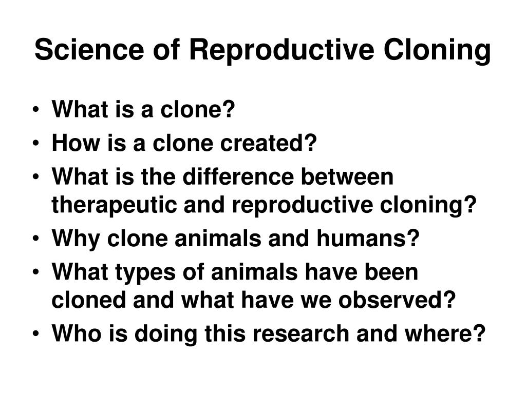 an introduction to the science of cloning A brief introduction to the different aspects of animal the science of cloning is directed towards the generation of a genetically identical 'copy' of a plant.
