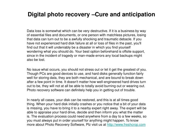 Digital photo recovery cure and anticipation