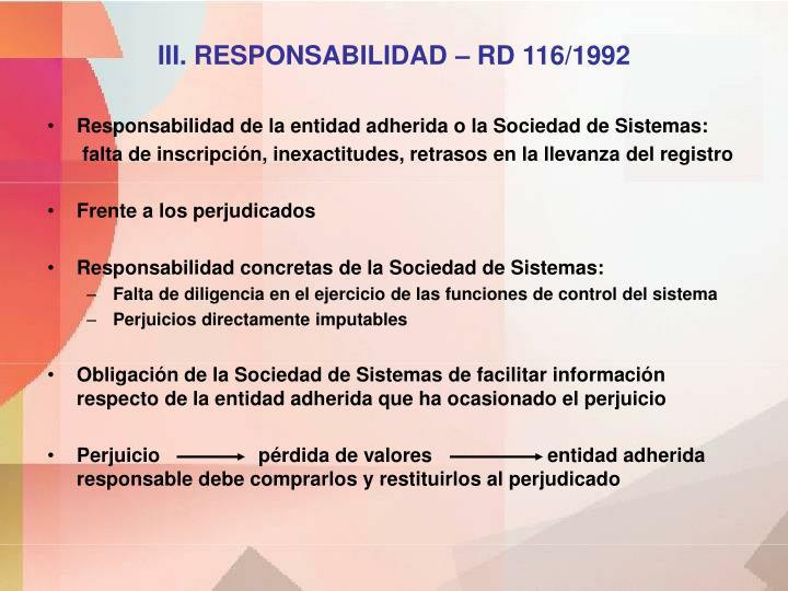 III. RESPONSABILIDAD – RD 116/1992
