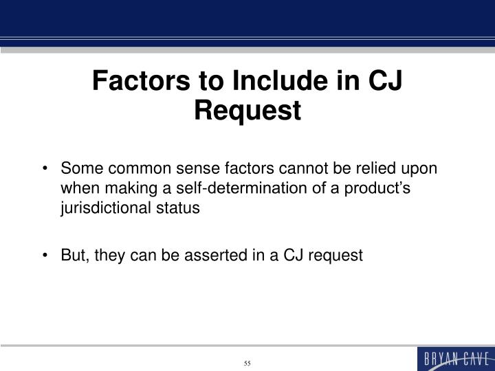Factors to Include in CJ Request