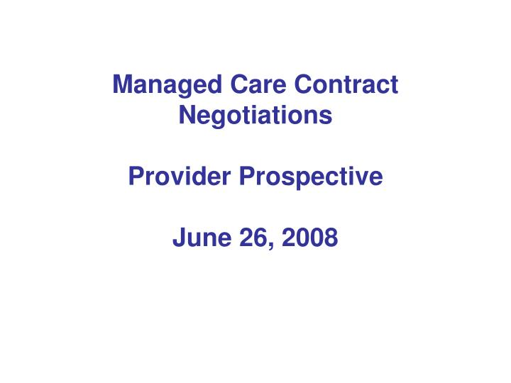 Managed care contract negotiations provider prospective june 26 2008