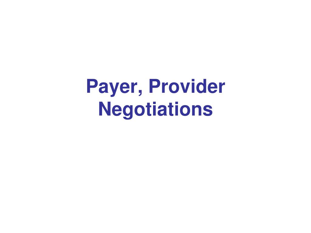 Payer, Provider Negotiations