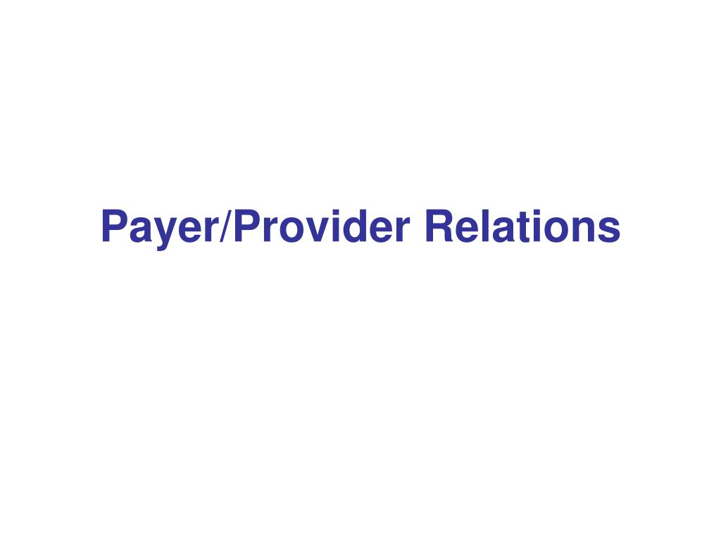 Payer/Provider Relations
