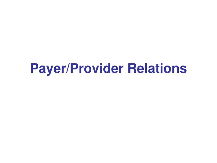 Payer provider relations