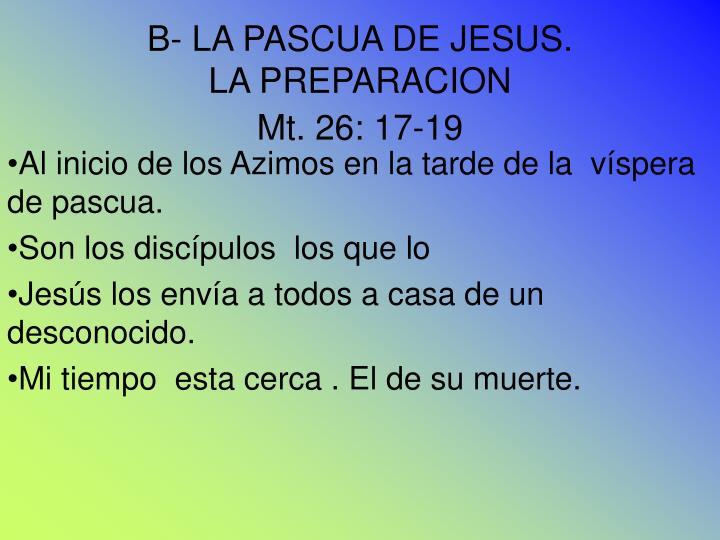 B- LA PASCUA DE JESUS.